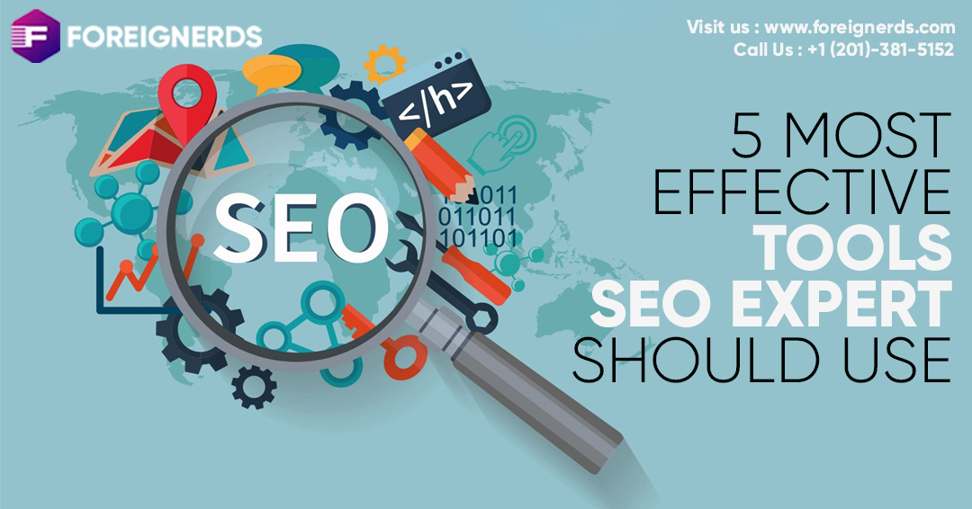 5 Most Effective Tools SEO Expert Should Use