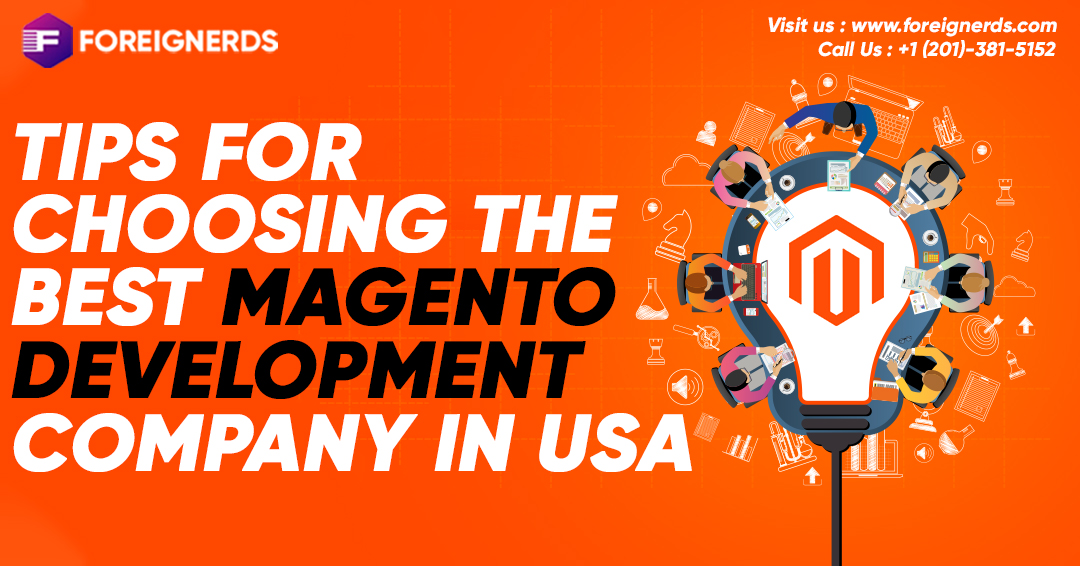 Tips for Choosing the Best Magento Development Company in the USA