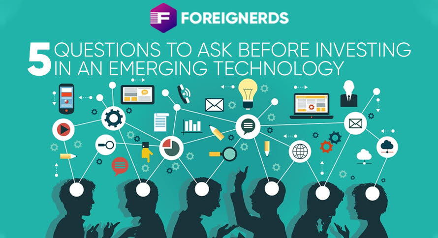 5 Questions to Ask Before Investing in An Emerging Technology