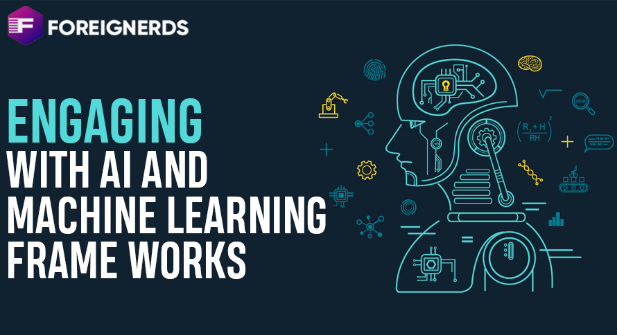 Engaging with AI And Machine Learning Frameworks