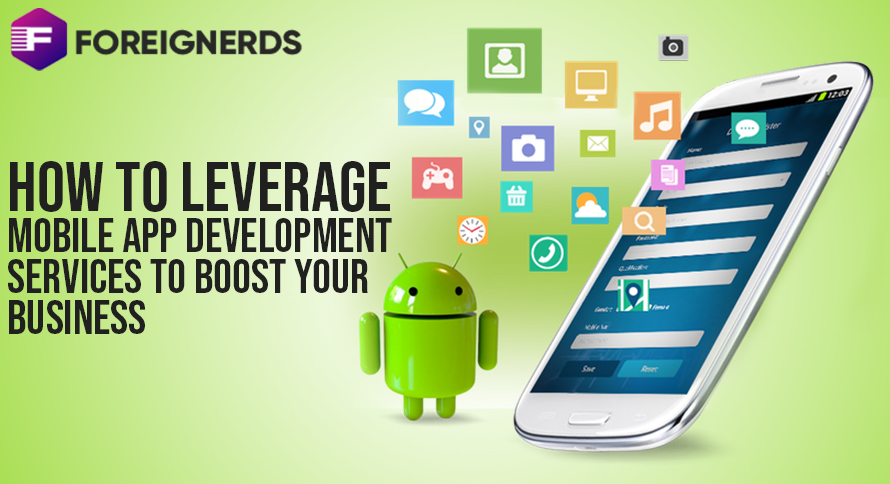 How to Leverage Mobile App Development Services to Boost Your Business
