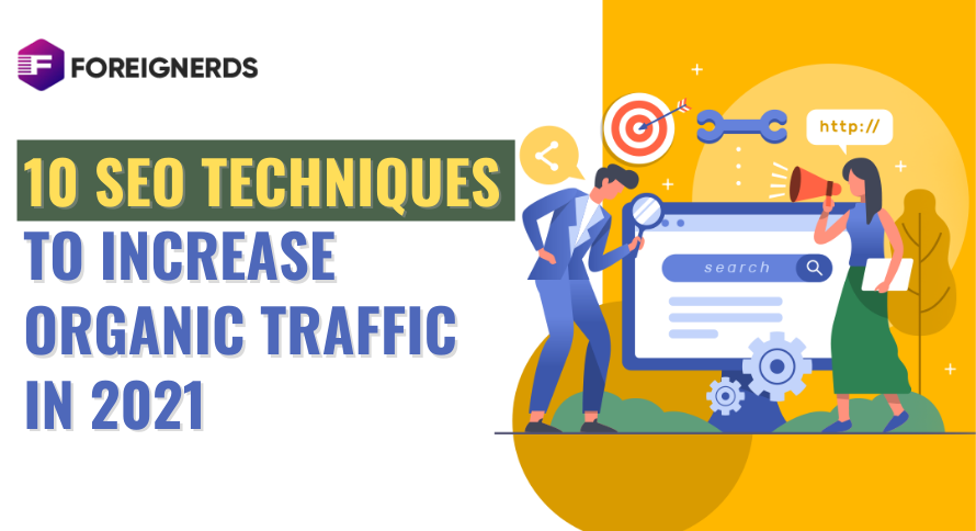 10 SEO Techniques to Increase Organic Traffic in 2021