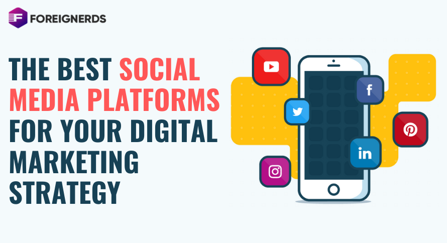 The Best Social Media Platforms for Your Digital Marketing Strategy