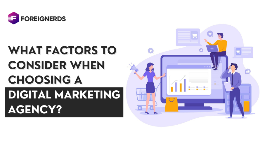What Factors to Consider when choosing a Digital Marketing Agency?