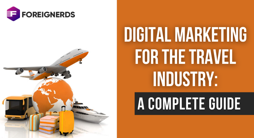Digital Marketing for the Travel Industry: A Complete Guide