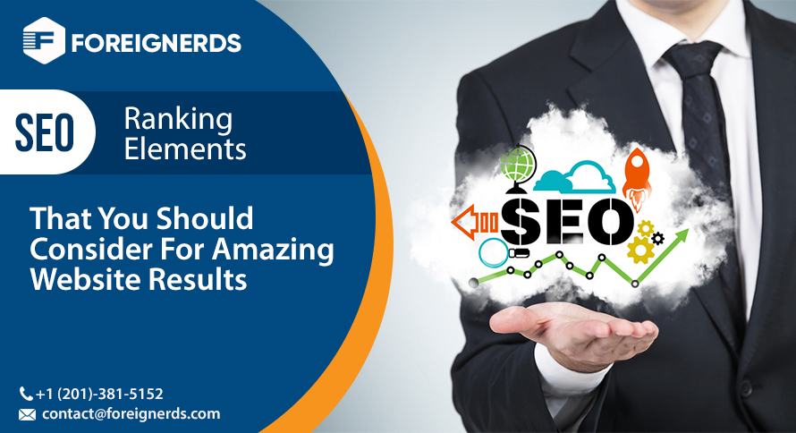SEO Ranking Elements That You Should Consider For Amazing Website Results