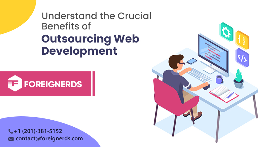 Understand the Crucial Benefits of Outsourcing Web Development