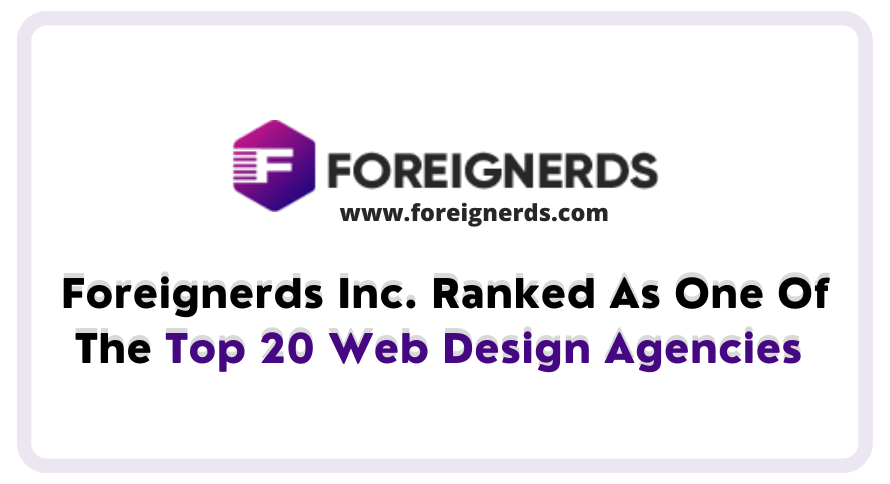 Foreignerds Inc. Ranked As One Of The Top 20 Web Design Agencies